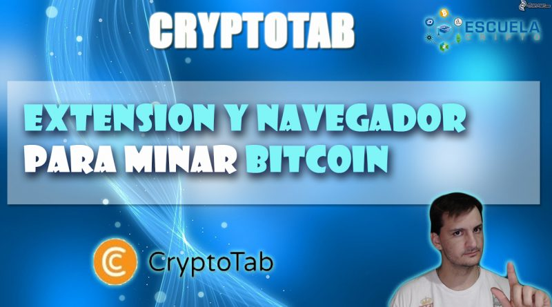 Crypto Tab – Mina bitcoin mientras navegas – Escuela Cripto